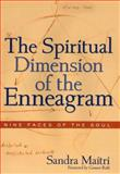 The Spiritual Dimension of the Enneagram, Sandra Maitri, 1585420174