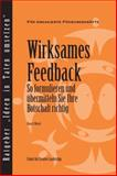 Feedback That Works : How to Build and Deliver Your Message, Weitzel, Sloan R., 1604910178
