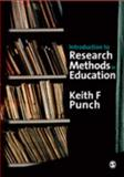 Introduction to Research Methods in Education, Punch, Keith F. and Punch, Keith, 1847870171