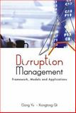 Disruption Management : Framework, Models and Applications, Yu, Gang and Qi, Xiangtong, 9812560173