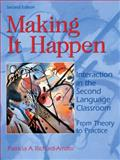 Making It Happen : Interaction in the Second Language Classroom: from Theory to Practice, Richard-Amato, Patricia A., 020142018X