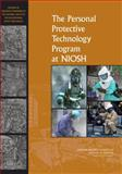 The Personal Protective Technology Program at NIOSH, Reviews of Research Programs of the National Institute for Occupational Safety and Health and Committee to Review the NIOSH Personal Protective Technology Program, 0309120187