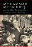 Mohammad Mosaddeq and the 1953 Coup in Iran 9780815630180