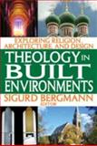 Theology in Built Environments : Exploring Religion, Architecture, and Design, , 1412810183