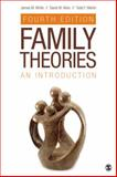 Family Theories : An Introduction, White, James M. and Klein, David M., 145227018X