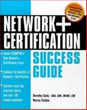 Network+ Certification : Success Guide for Network Administrators, Cadjan, Nancy and Cady, Dorothy L., 0071350187