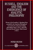 Russell, Idealism, and the Emergence of Analytic Philosophy, Hylton, Peter, 019824018X