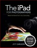 The iPad for Photographers, Jeff Carlson, 0321820185