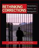 Rethinking Corrections : Rehabilitation, Reentry, and Reintegration, Sung, Hung-En, 1412970180