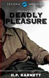 Deadly Pleasure, H. P. Barnett, 1497500184