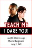 Teach Me, I Dare You!, Judith Allen Brough and Sherrel Bergman, 1596670185