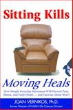 Sitting Kills, Moving Heals, Joan Vernikos, 1610350189