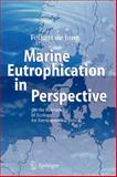 Marine Eutrophication in Perspective : On the Relevance of Ecology for Environmental Policy, Jong, Folkert de, 3642070183