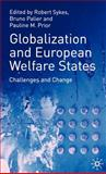 Globalization and European Welfare States : Challenges and Change, Sykes, Robert, 0333790189