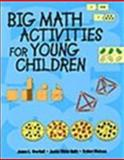 Big Math Activities for Young Children, Overholt, James L. and White-Holtz, Jackie, 0766800180
