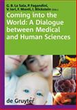 Coming into the World : A Dialogue Between Medical and Human Sciences, Giovanni Battista La Sala, 3110190184