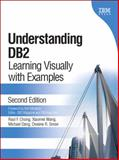 Understanding DB2 : Learning Visually with Examples, Dang, Michael and Wang, Xiaomei, 0131580183