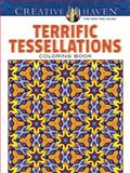 Creative Haven Terrific Tessellations Coloring Book, John M. Alves, 0486790185