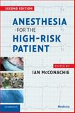 Anesthesia for the High-Risk Patient, McConachie, Ian, 0521710189