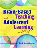 Brain-Based Teaching with Adolescent Learning in Mind, Crawford, Glenda Beamon, 141295018X