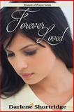 Forever Loved, Darlene Shortridge, 1492770183