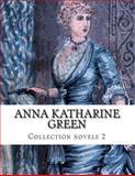 Anna Katharine Green, Collection Novels 2, Anna Katharine Green, 1500370185