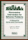 Nonaversive Intervention for Behavior Problems : A Manual for Home and Community, Meyer, Luanna H. and Evans, Ian M., 1557660182