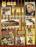 G-Men and F. B. I. Toys and Collectibles, Harry Whitworth and Jody Whitworth, 1574320181
