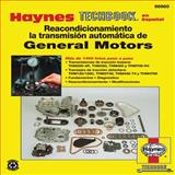 Reacondicionamiento la Transmision Automatica de General Motors, Haynes Manuals Editors, 1620920182