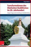 Transformationen des Tibetischen Buddhismus Im 20. Jahrhundert : Chogyam Trungpa und Die Entwicklung Von Shambhala Training, Rakow, Katja, 3525540183