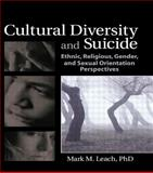 Cultural Diversity and Suicide, Mark M. Leach, 0789030187
