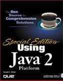 Using Java 2 Platform, Weber, Joseph L., 0789720183
