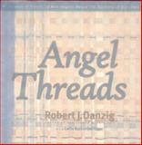 Angel Threads, Robert J. Danzig, 0883910187