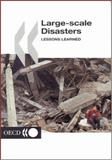 Large Scale Disasters - Lessons Learned, Organisation for Economic Co-operation and Development Staff, 9264020187