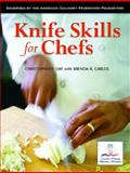 Knife Skills for Chefs, Christopher P. Day and Brenda R. Carlos, 0131180185