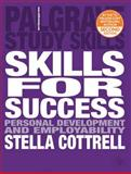 Skills for Success : The Personal Development Planning Handbook, Cottrell, Stella, 0230250181