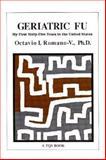Geriatric Fu, Octavio I. Romano, 0892290188