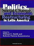Politics, Social Change and Economic Restructuring in Latin America, , 1574540181