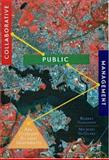 Collaborative Public Management : New Strategies for Local Governments, Agranoff, Robert and McGuire, Michael, 1589010183