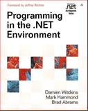 Programming in the . NET Environment, Watkins, Damien and Hammond, Mark, 0201770180