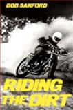 Riding the Dirt, Bob Sanford, 0393600181