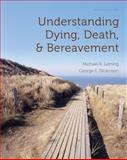Understanding Dying, Death, and Bereavement, Leming, Michael R. and Dickinson, George E., 0495810185