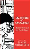 Daughters of Decadence : Women Writers of the Fin-de-Siecle, , 0813520185