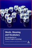 Words, Meaning and Vocabulary : An Introduction to Modern English Lexicology, Jackson, Howard and Amvela, Etienne Zé, 0826490182