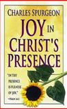 Joy in Christ's Presence, Charles H. Spurgeon, 0883680181