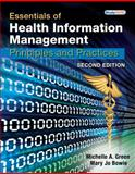 Essentials of Health Information Management : Principles and Practices, Green, Michelle A. and Bowie, Mary Jo, 1439060185