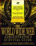 Web Site Administrators Survival Guide, Zhu, Erin, 1575210185