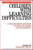 Children with Learning Difficulties : A Collaborative Approach to Their Education and Management, Fawcus, Margaret, 1861560184