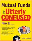 Mutual Funds for the Utterly Confused, Petillo, Paul, 0071600183