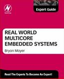 Real World Multicore Embedded Systems, , 0124160182